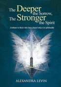 The Deeper the Sorrow, the Stronger the Spirit