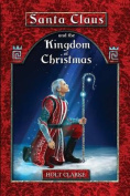 Santa Claus and the Kingdom of Christmas