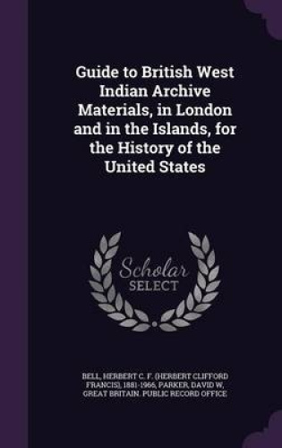 Guide-to-British-West-Indian-Archive-Materials-in-London-and-in-the-Islands-fo