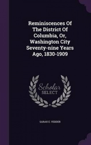 Reminiscences-of-the-District-of-Columbia-Or-Washington-City-Seventy-Nine-Year