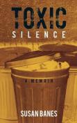 Toxic Silence: A Memoir