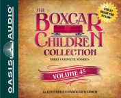 The Boxcar Children Collection Volume 45 [Audio]