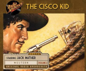 Cisco Kid, Volume 2  [Audio]