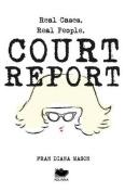 Court Report: Volume I