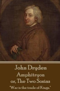 John Dryden - Amphitryon or the Two Sosias