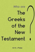 The 'Greeks' of the New Testament or Paul's Ministry to Israel