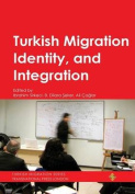 Turkish Migration, Identity and Integration