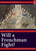 Will a Frenchman Fight?