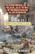 America's Galactic Foreign Legion - Book 22