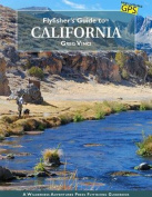 Flyfisher's Guide to California