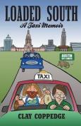 Loaded South: A Taxi Memoir
