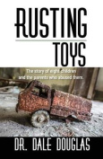 Rusting Toys