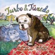 Turbo and Tuxedo
