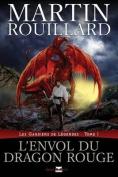 L'Envol Du Dragon Rouge (Les Gardiens de Legendes, Tome 1)  [FRE]