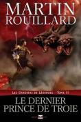 Le Dernier Prince de Troie (Les Gardiens de Legendes, Tome 3)  [FRE]
