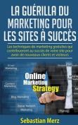La Guerilla Du Marketing Pour Les Sites a Succes [FRE]