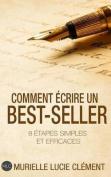 Comment Ecrire Un Best-Seller [FRE]