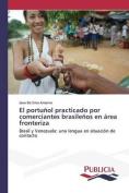 El Portunol Practicado Por Comerciantes Brasilenos En Area Fronteriza [Spanish]
