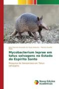 Mycobacterium Leprae Em Tatus Selvagens No Estado Do Espirito Santo [POR]