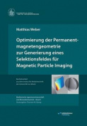 Optimierung Der Permanentmagnetengeometrie Zur Generierung Eines Selektionsfeldes Fur Magnetic Particle Imaging [GER]
