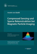 Compressed Sensing Und Sparse Rekonstruktion Bei Magnetic Particle Imaging [GER]
