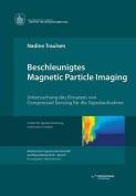 Beschleunigtes Magnetic Particle Imaging [GER]
