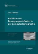 Korrektur Von Bewegungsartefakten in Der Computertomographie [GER]
