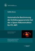 Automatische Bestimmung Der Entfaltungsparameter Bei Der X-Space-Rekonstruktion Fur Ffl-Mpi [GER]
