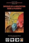 Volumen 10 Enfoques de La Arquitectura Desde La Filosofia I [Spanish]