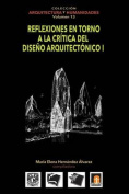 Volumen 13 Reflexiones En Torno a la Critica Al Diseno Arquitectonico I [Spanish]