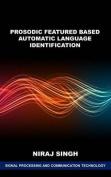 Prosodic Featured Based Automatic Language Identification