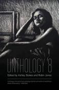 Unthology 8: 8