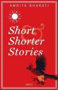 Short & Shorter Stories