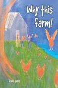 Why This Farm!