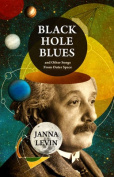 Black Hole Blues and Other Songs from Outer Space
