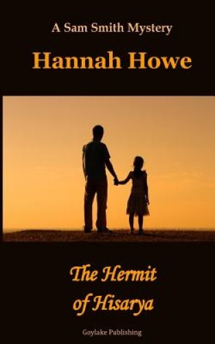 The Hermit of Hisarya: A Sam Smith Mystery: Book 5 by Hannah Howe