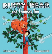 Rusty Bear and Thomas, Too