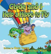 Clyde and I Help a Hippo to Fly
