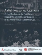 A Well-Reasoned Opinion? Critical Analysis of the First Case Against the Alleged Senior Leaders of the Khmer Rouge