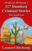 Professor Birdsong's 117 Dumbest Criminal Stories