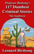 Professor Birdsong's 117 Dumbest Criminal Stories