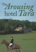 The Arousing Hotel Tara