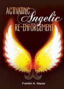 Activating Angelic Re-Enforcement