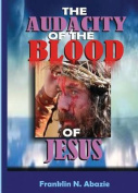 The Audacity of the Blood of Jesus