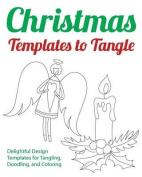 Christmas Templates to Tangle