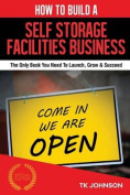 How to Build a Self Storage Facilities Business [Special Edition]