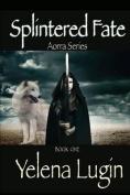 Splintered Fate: Aorra Series