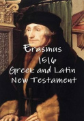 Erasmus 1516 Greek and Latin New Testament [GRE]
