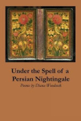 Under the Spell of a Persian Nightingale