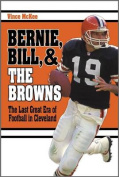 Bernie, Bill, and the Browns